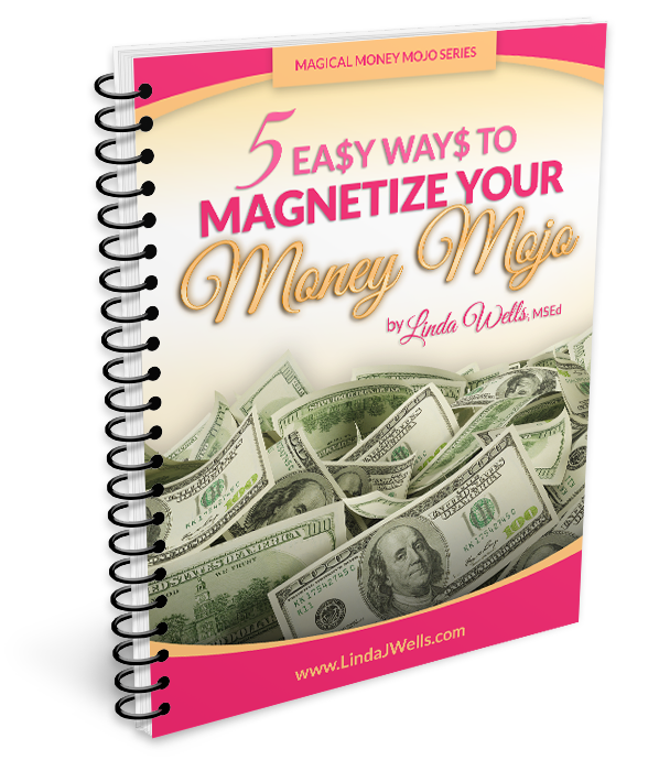 5 Easy Ways to Magnetize Your Money Mojo